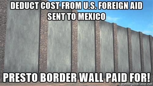 payingforborderwall-deduct-cost-from-us-foreign-aid-sent-to-mexico-presto-border-wall-paid-for