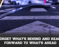 Forget What's Behind And Reach Forward To What's Ahead