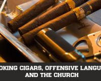 Smoking Cigars, Offensive Language, and The Church