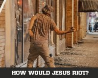 How Would Jesus Riot?