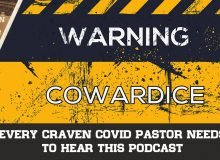 Every Craven COVID Pastor Needs To Hear This Podcast