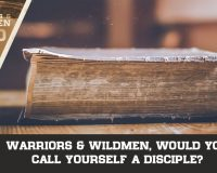 Warriors & Wildmen, Would You Call Yourself a Disciple?