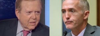 Fox Business' Lou Dobbs Just Kicked The Shiitake Mushrooms Out Of Trey Gowdy - Is Lou Right or Ridiculous?