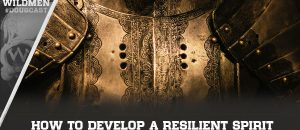 How To Develop A Resilient Spirit
