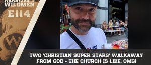 Two 'Christian Super Stars' Walk Away From God, The Church Is Like, 'OMG!